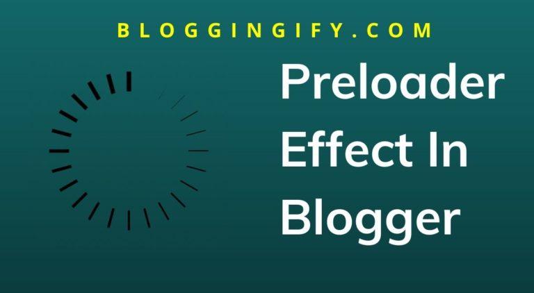 Add Preloader Effect In Blogger